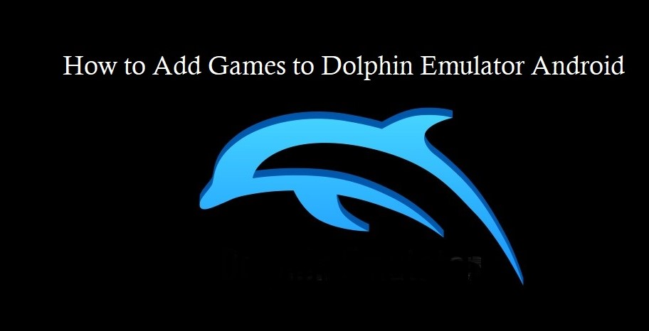 Learn How To Add Games To Dolphin Emulator Android