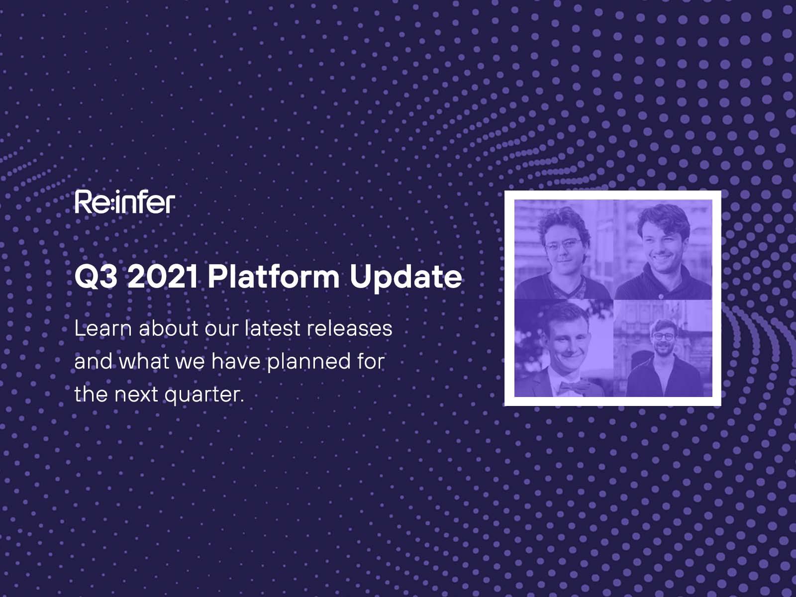 Q3 2021 Platform Update | Re:infer