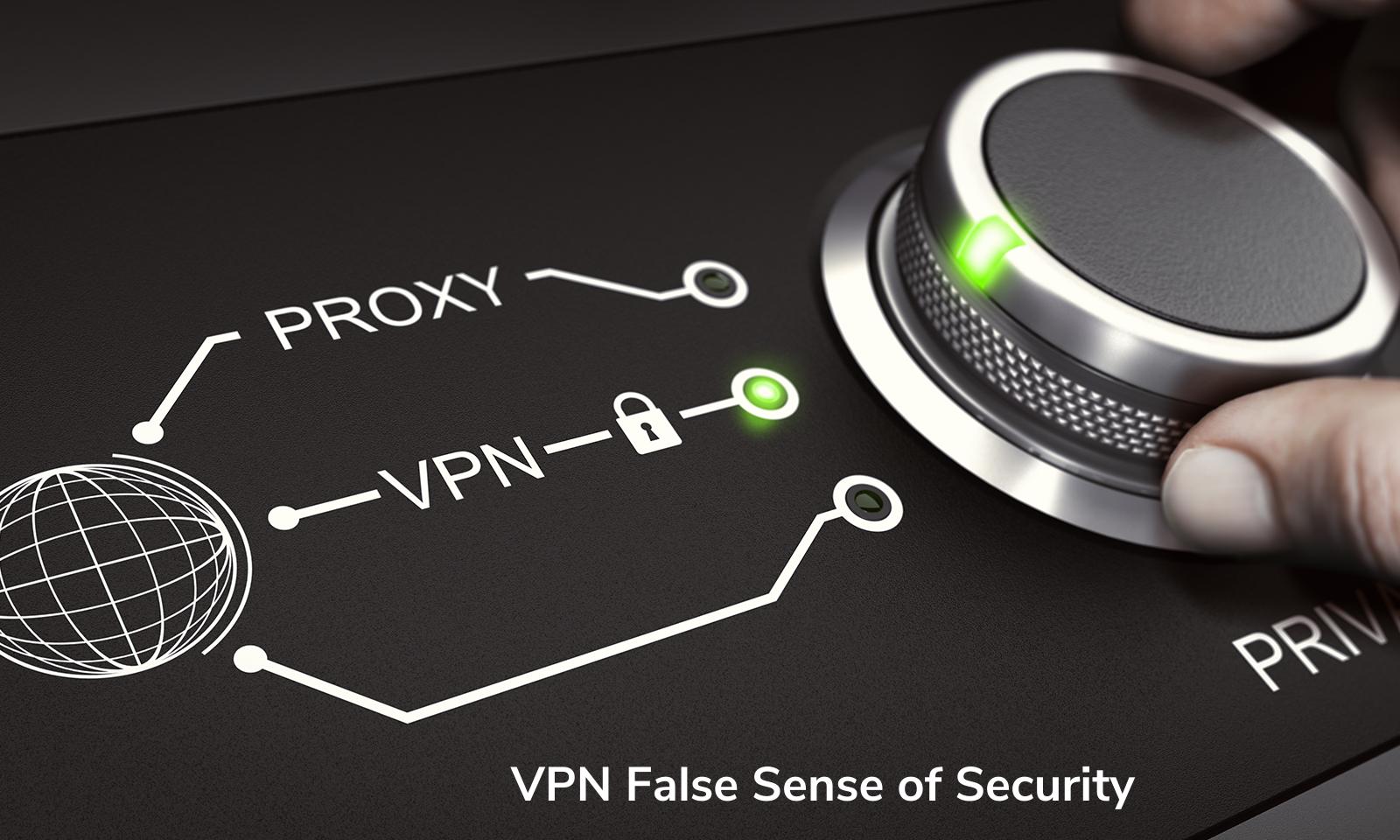 VPN False Sense of Security