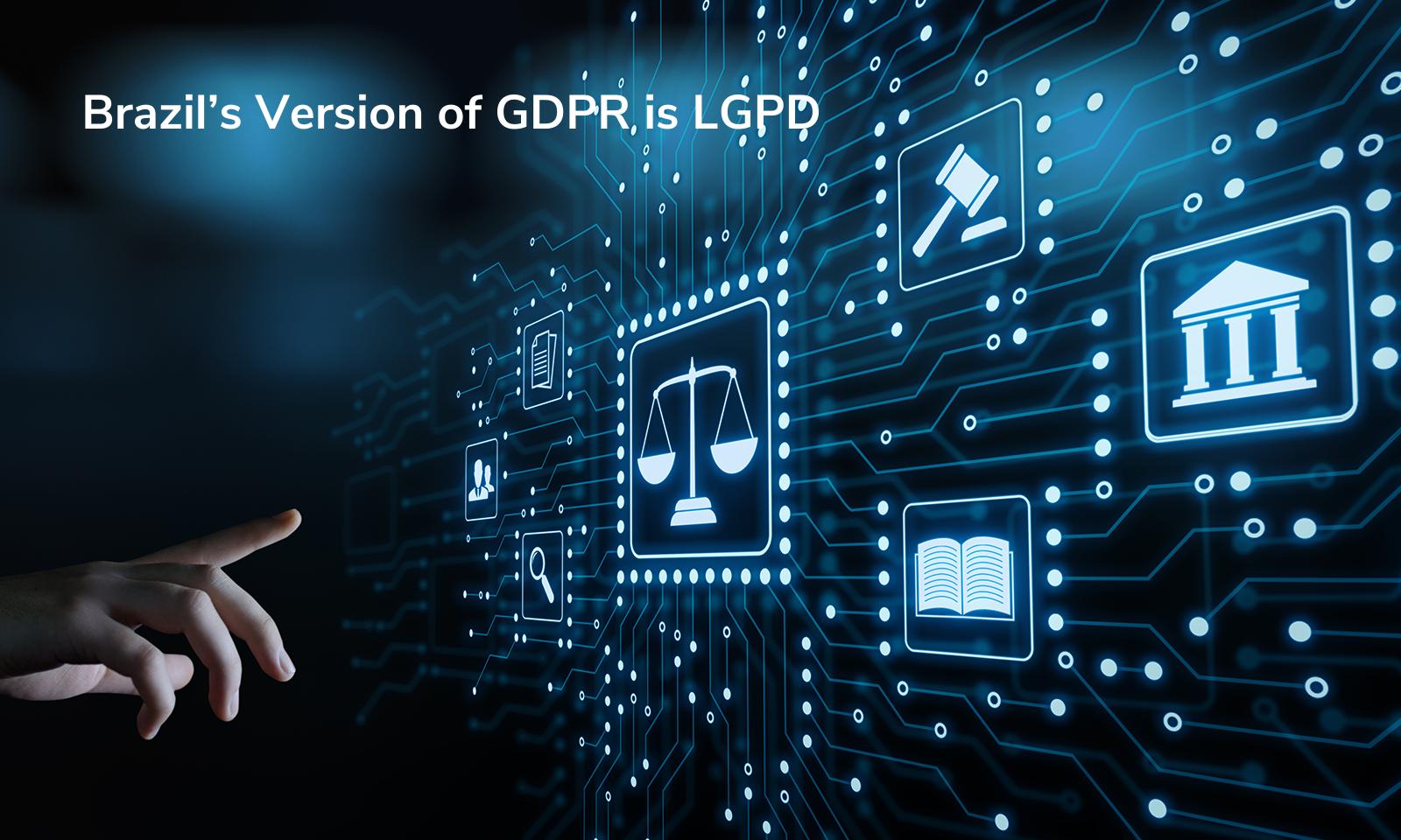 A versão brasileira do GDPR é LGPD
