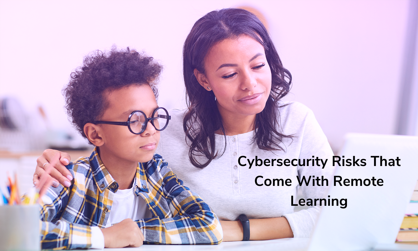 Cybersecurity Risks That Come With Remote Learning