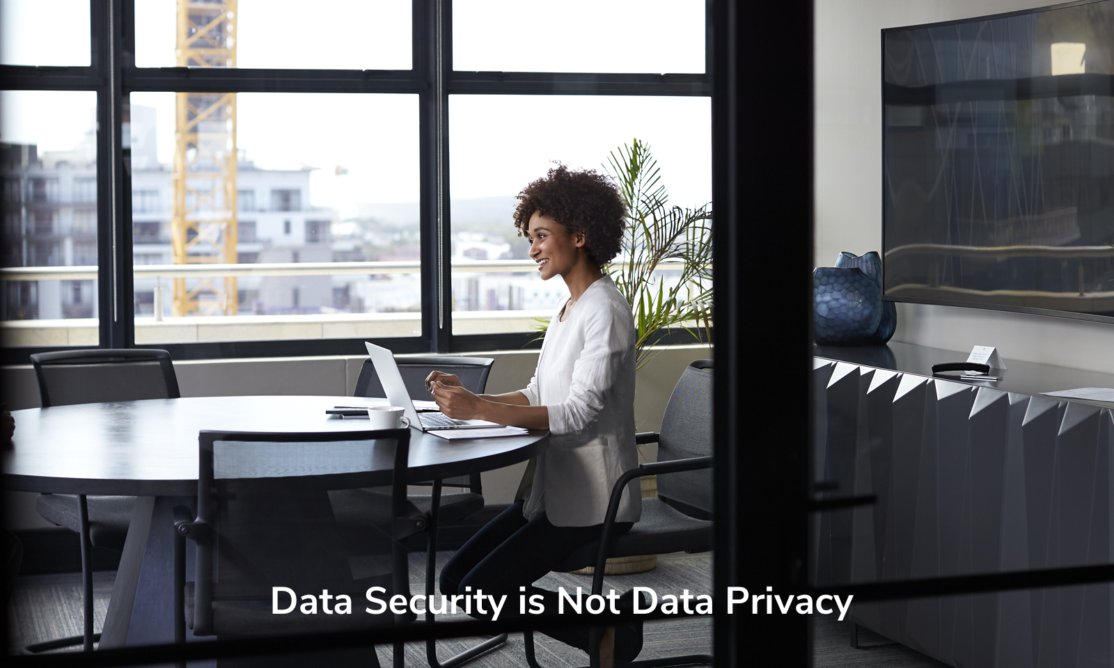 Data Security is Not Data Privacy