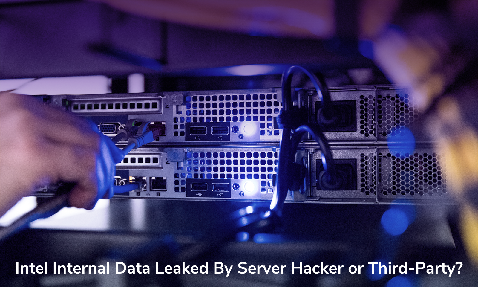 Intel Internal Data Leaked By Server Hacker or Third-Party?