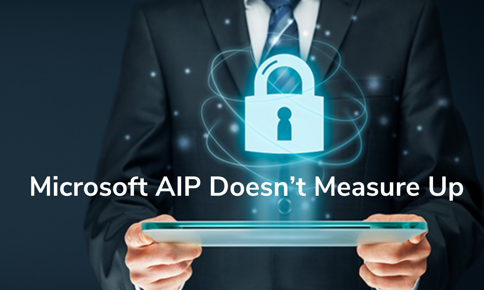 Microsoft AIP Doesn't Measure Up