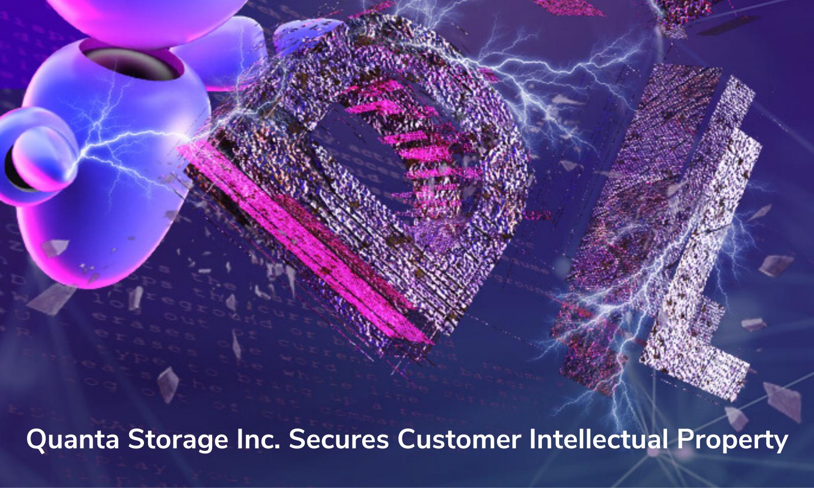 Quanta Storage Inc. protege a propriedade intelectual do cliente
