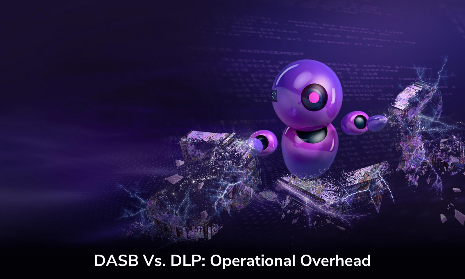 DASB vs. DLP: Sobrecarga Operacional