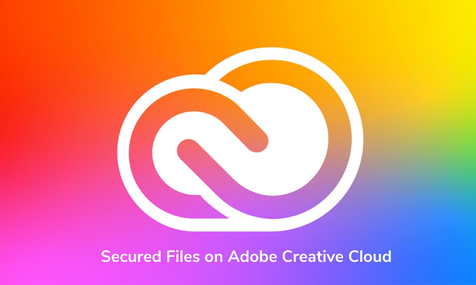 Secured Files on Adobe Creative Cloud