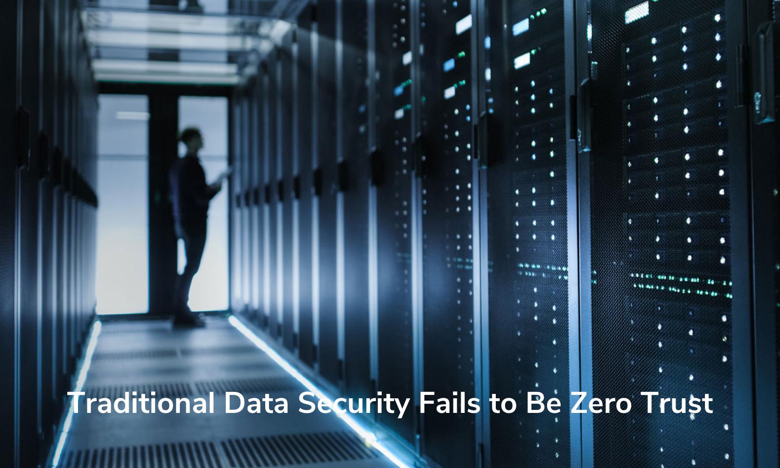 A segurança de dados tradicional não é confiável