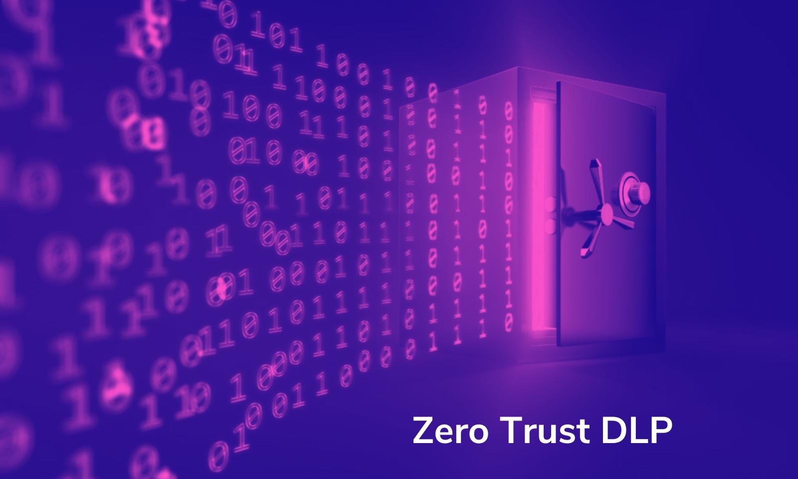 Zero Trust DLP