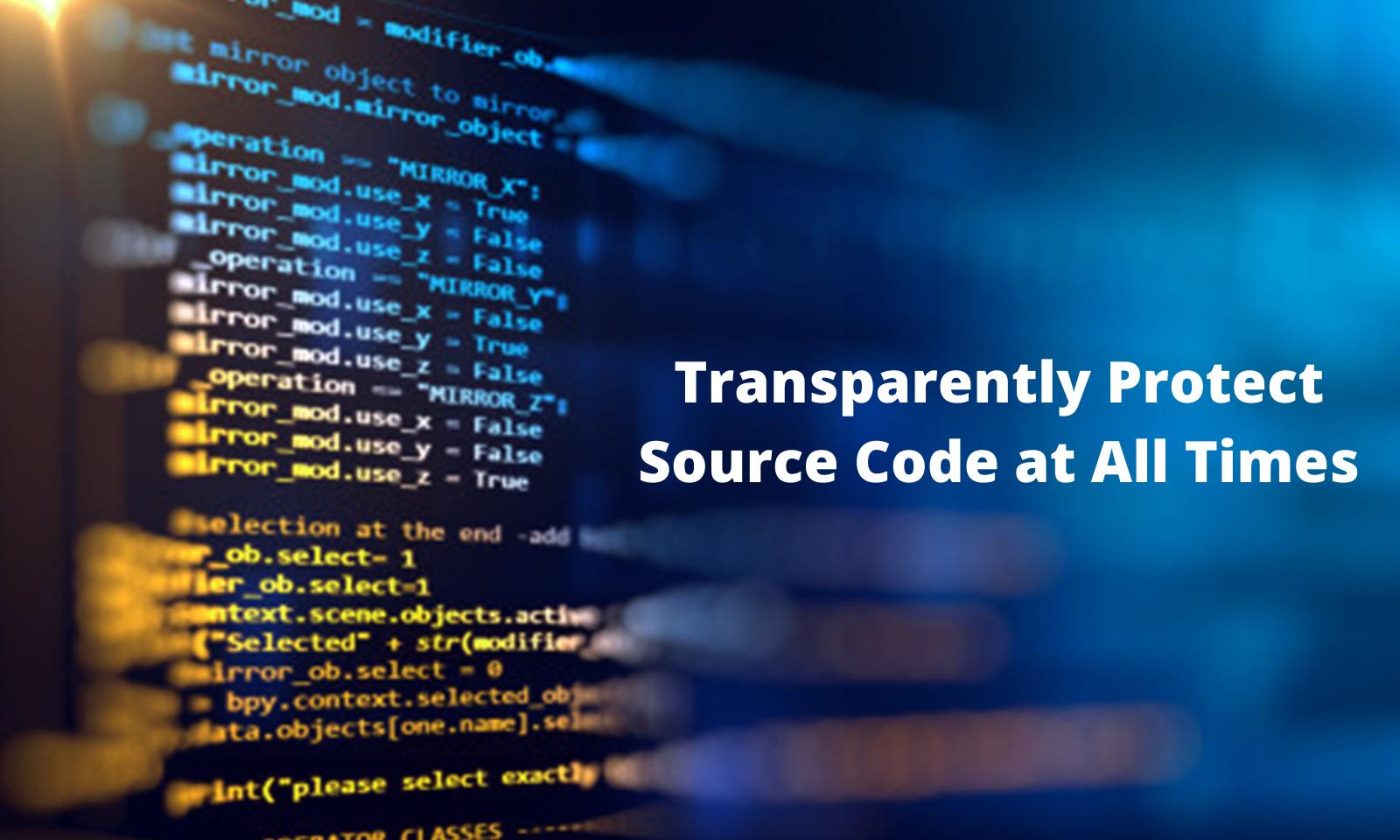 Proteja o código-fonte de forma transparente em todos os momentos
