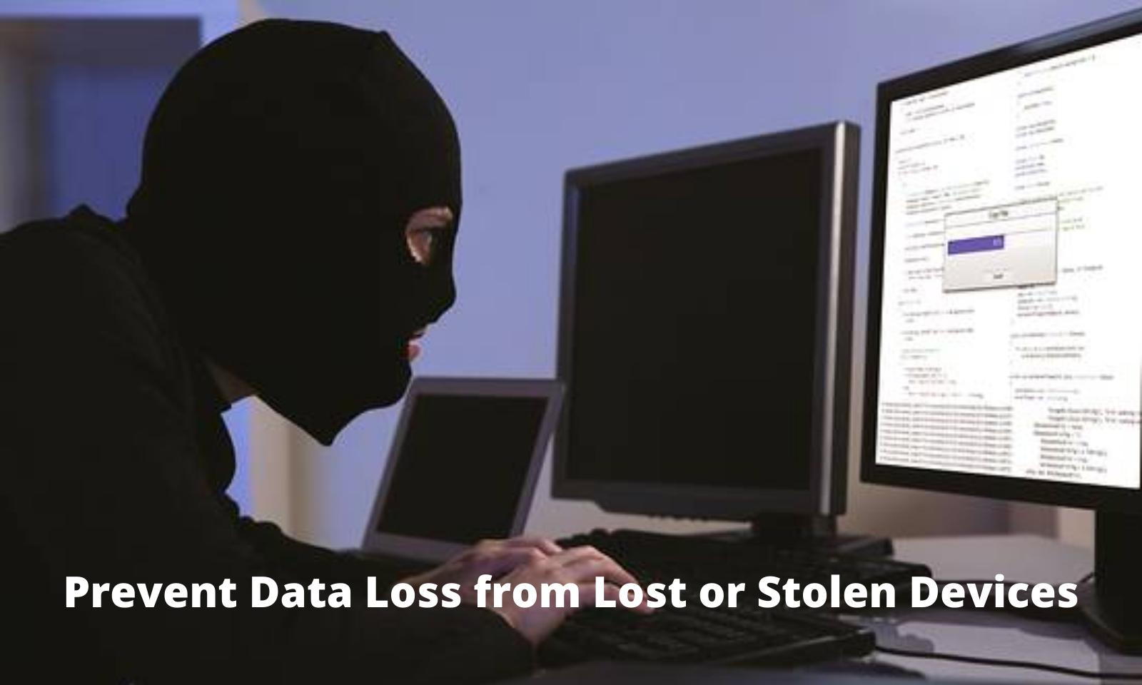 Evite a perda de dados devido a dispositivos perdidos ou roubados