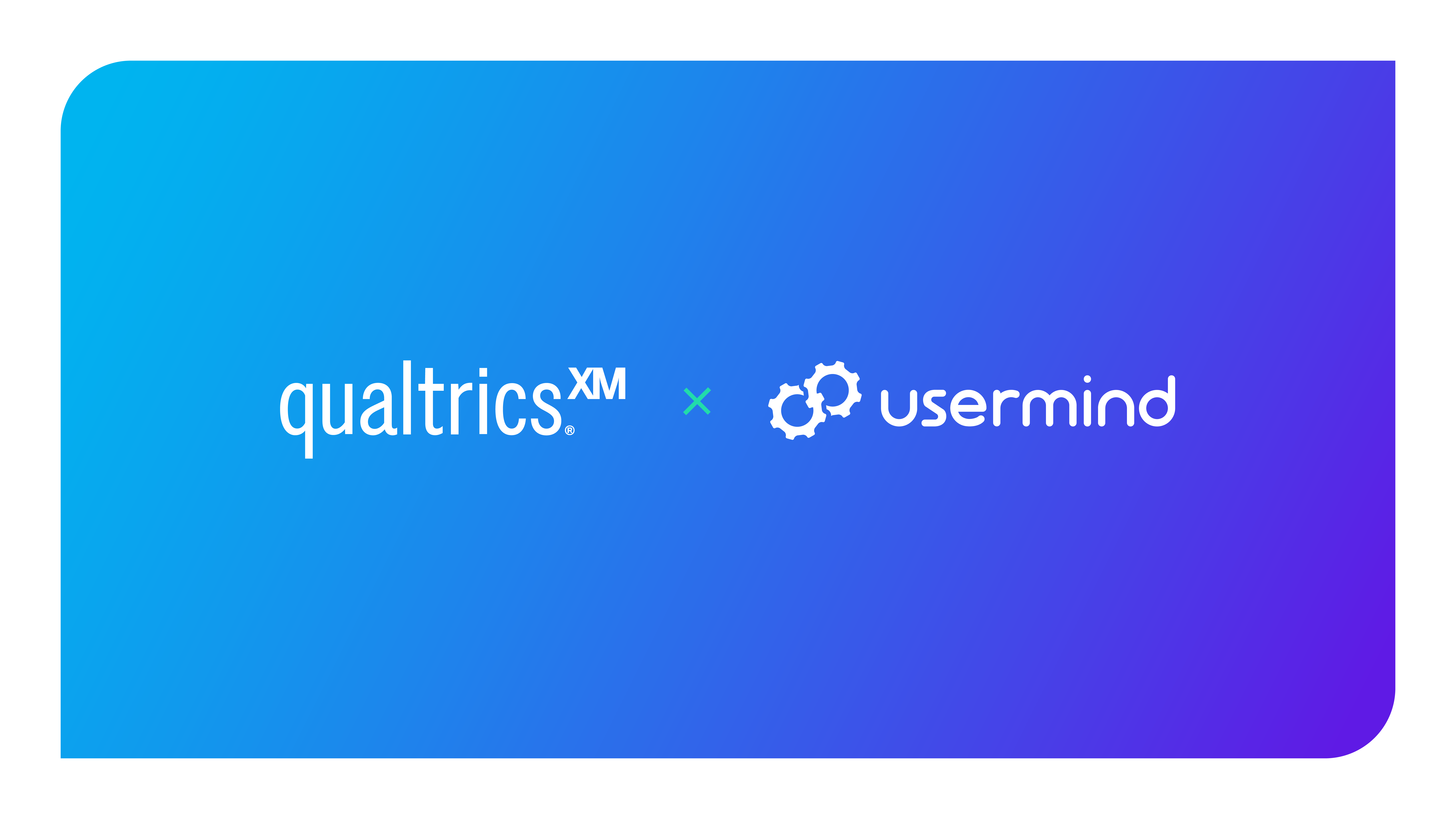 Qualtrics Acquires Usermind: Bringing Experience Orchestration to Experience Management
