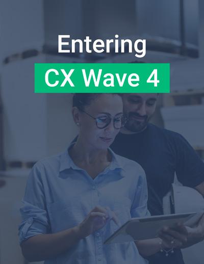 Entering CX Wave 4