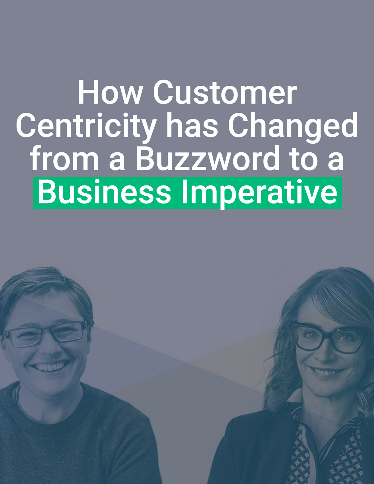 How Customer Centricity has Changed from a Buzzword to a Business Imperative