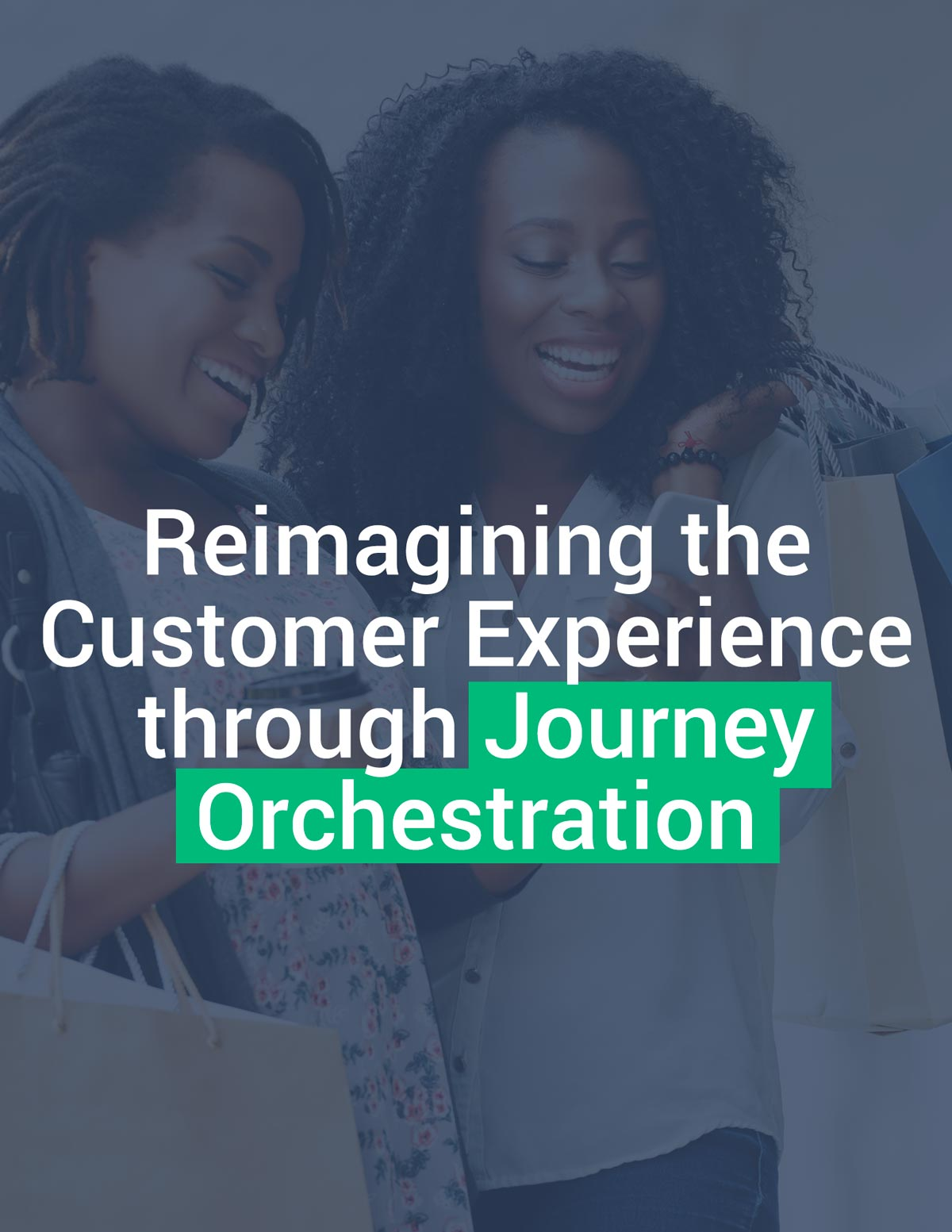 Reimagining the Customer Experience through Journey Orchestration