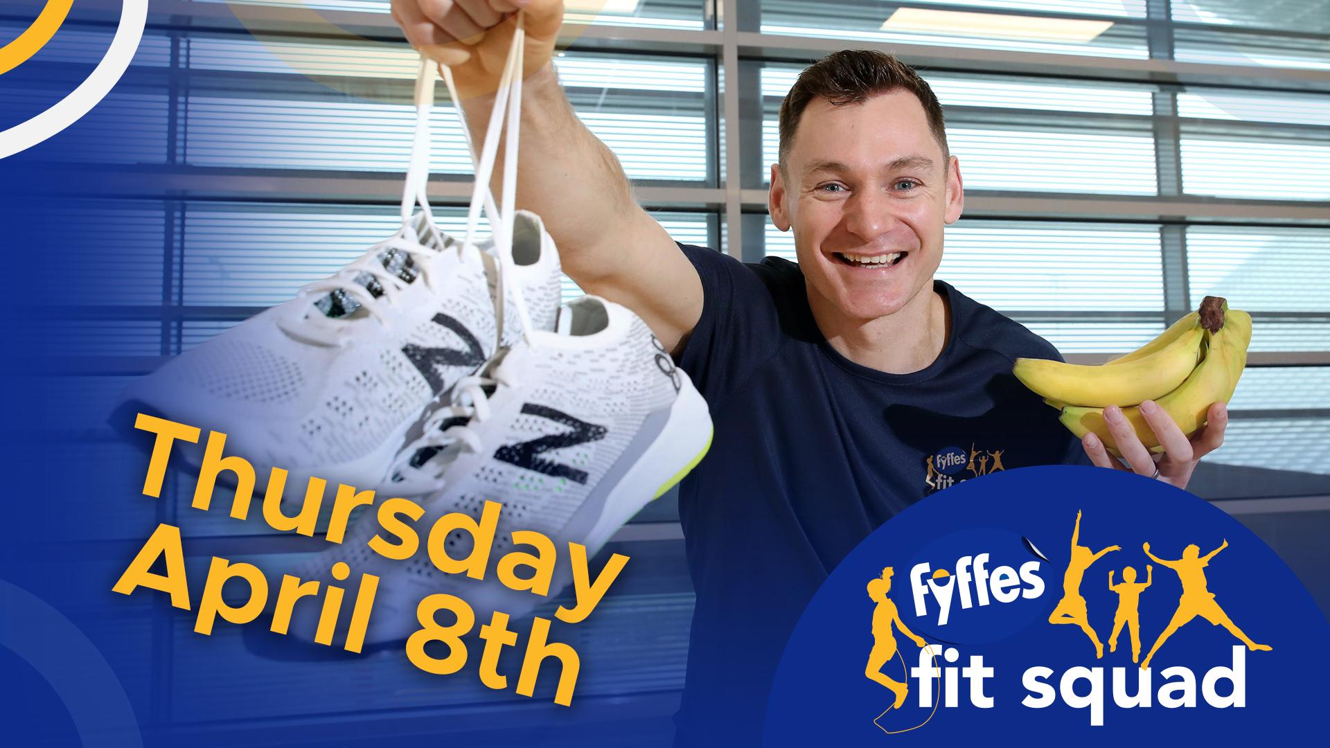 Fyffes Fit Squad Week 3 | Thursday, April 8th 2021