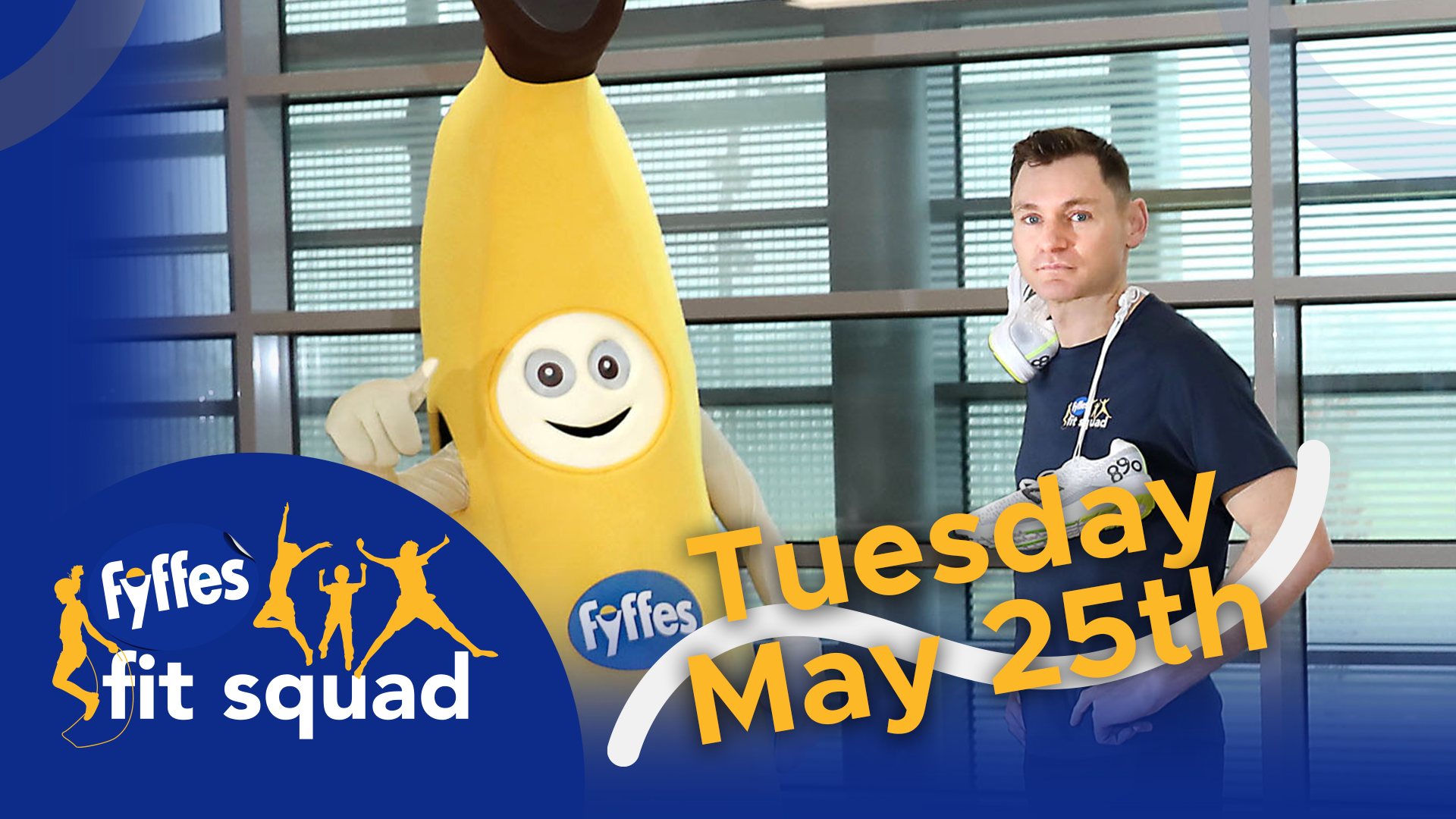 Fyffes Fit Squad Week 10 | Tuesday, May 25th 2021