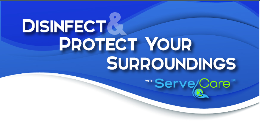 text that says disinfect and protect your surroundings with servecare