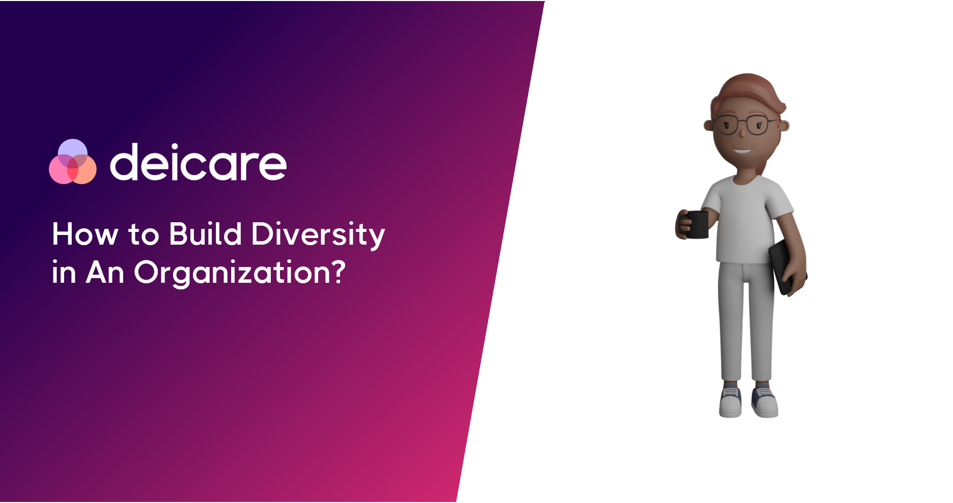 How to Build Diversity in An Organization?