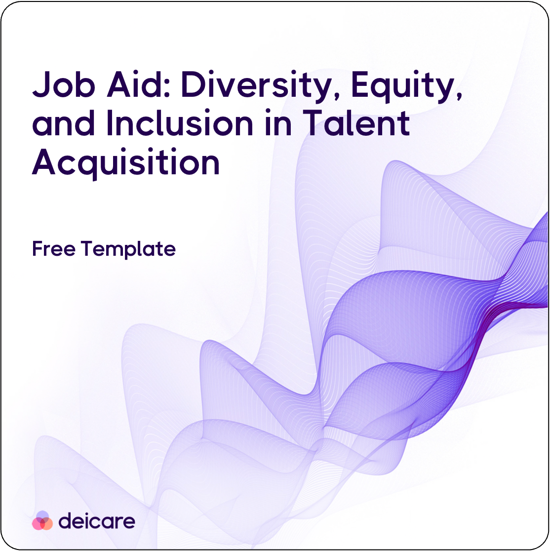 Job Aid: Diversity, Equity, and Inclusion in Talent Acquisition Template