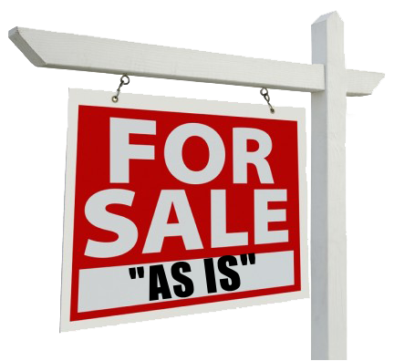 """A for sale banner with the words """"as is"""" underneath"""