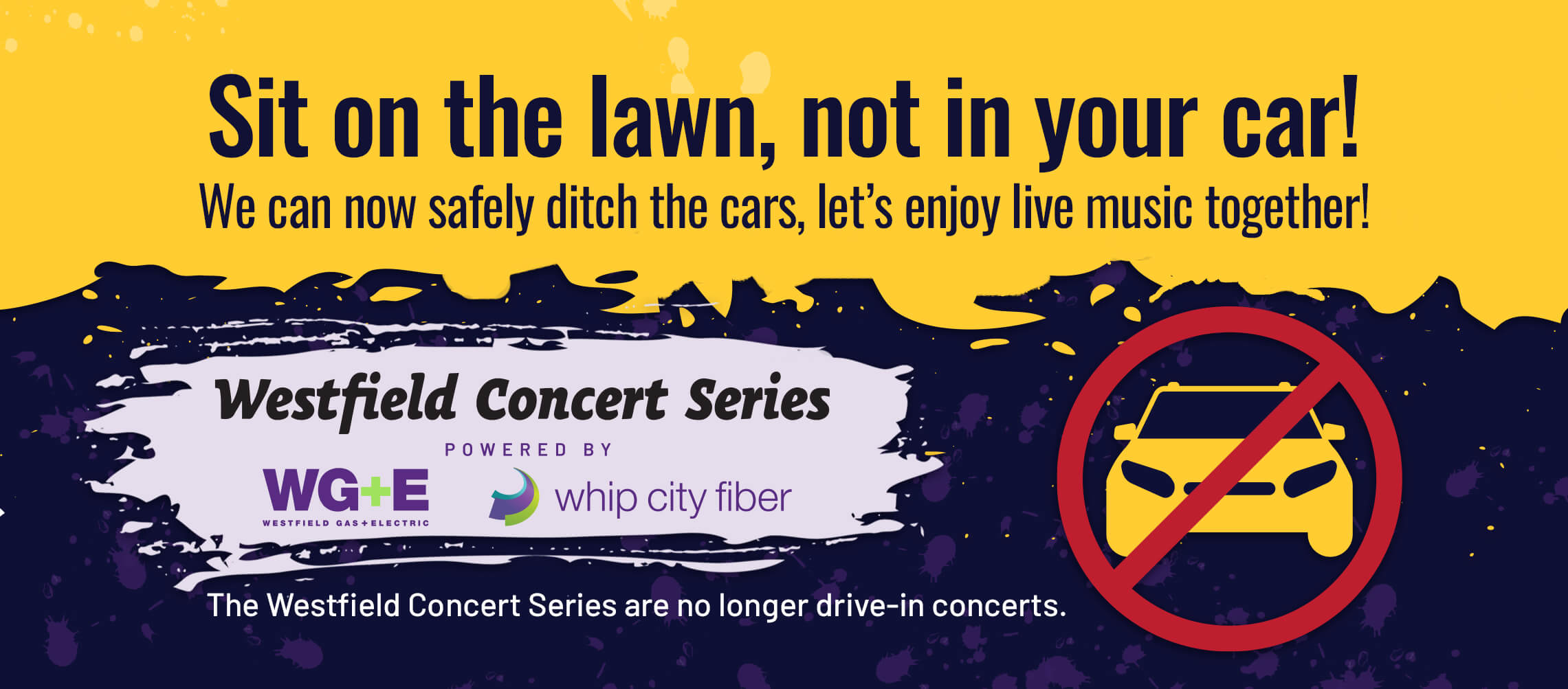 Sit on the lawn, not in your car. The Concert Series is no longer a drive-in