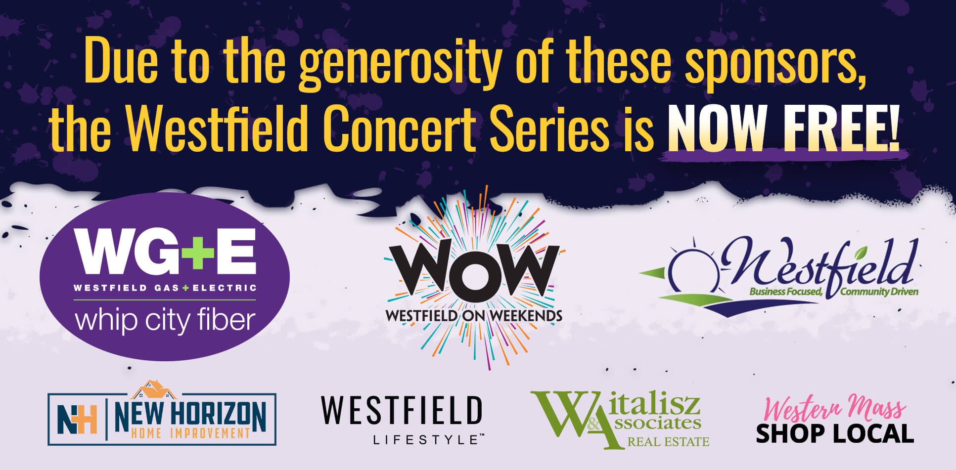 Due to the generosity of these sponsors, the Westfield Concert Series is NOW FREE!