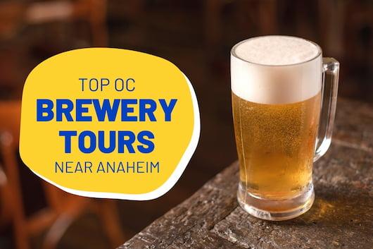 Top OC Brewery Tours near Anaheim