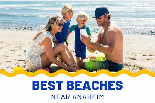 Best Beaches Near Anaheim - Family having fun at the beach