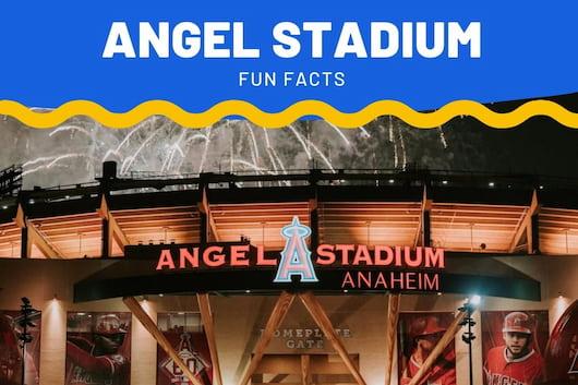 Angel Stadium Fun Facts - Angel Stadium Building
