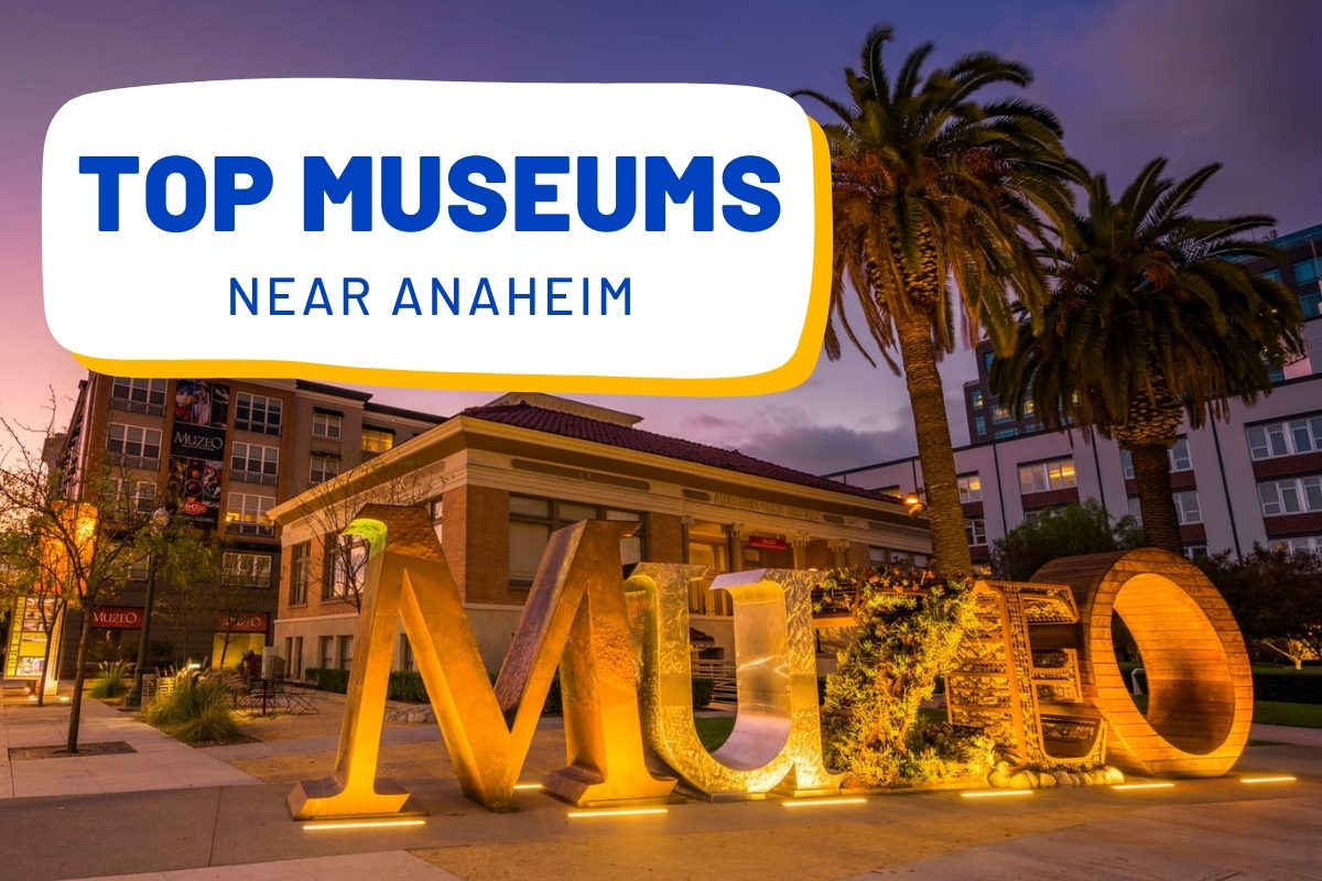 Top Museums near Anaheim - Muzeo