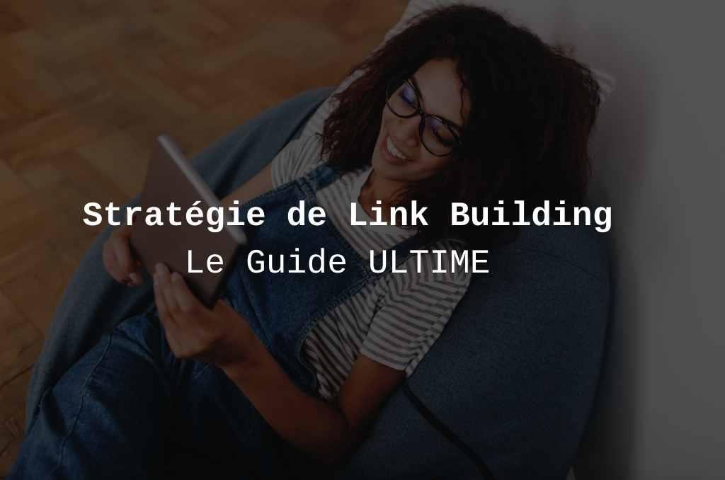 Comment avoir des backlinks de qualité en 2021 | Stratégie de linkbuilding