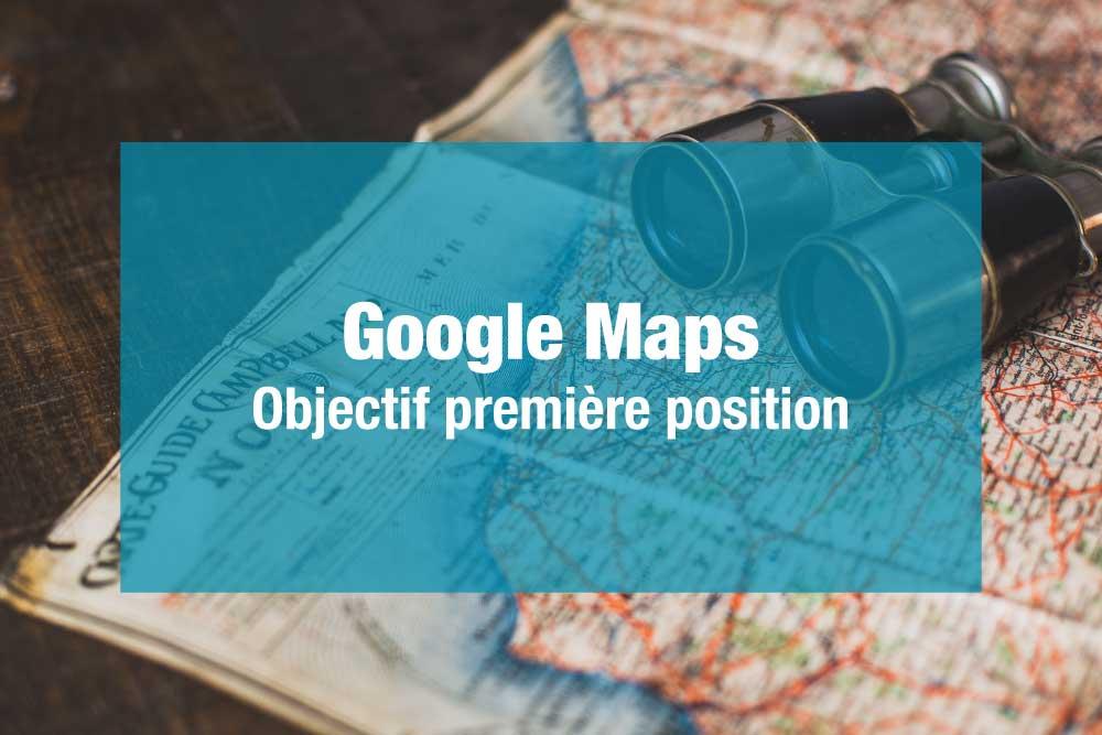 Comment apparaitre en premier sur Google Maps