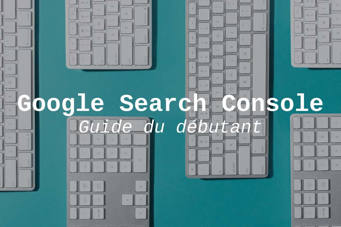 utiliser google search console