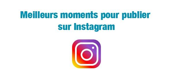 quand publier sur Instagram - meilleurs moments