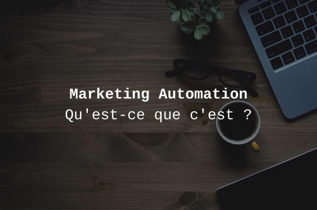 Marketing automation : le guide complet 2021