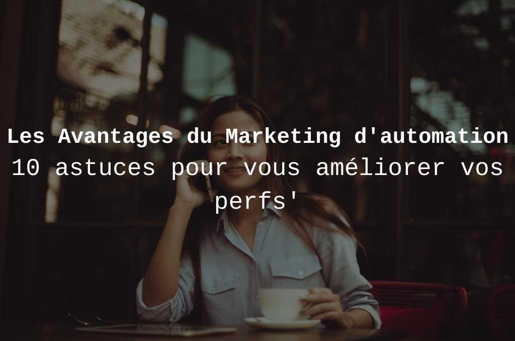 Marketing automation avantages