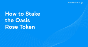 How to Stake the Oasis Rose Token