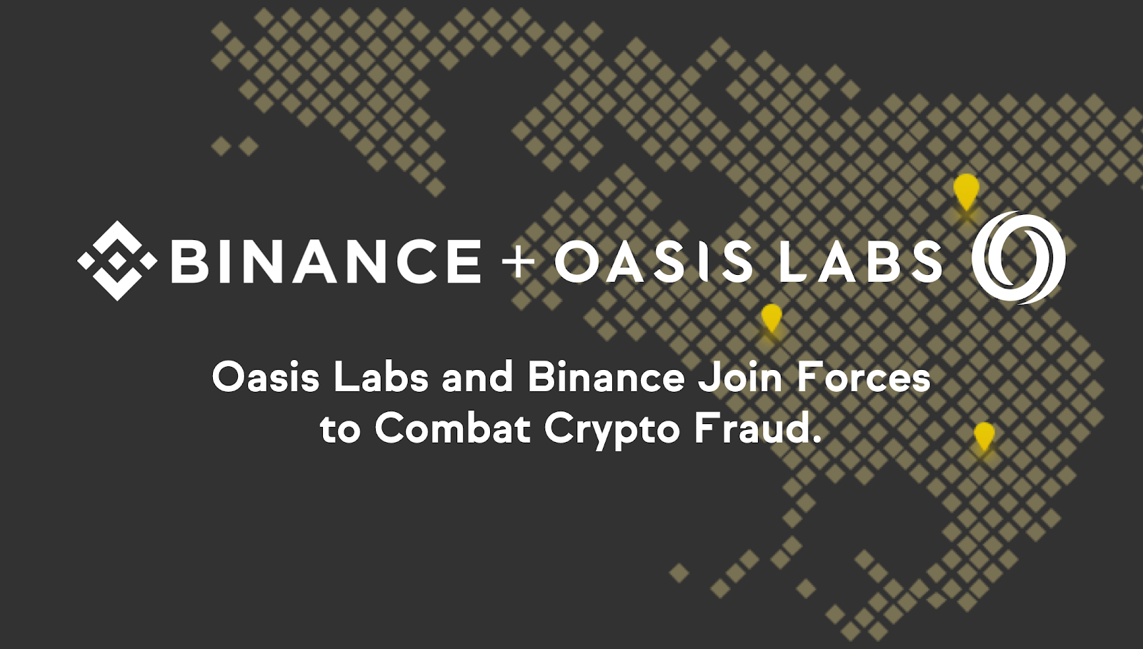Oasis Labs Joins Forces with Binance to Launch CryptoSafe Alliance and Decentralized Platform for Combatting Crypto Fraud