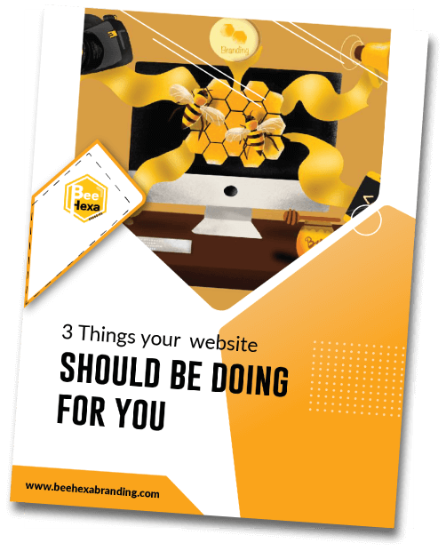 Bee Hexa Ebook about 3 things your website should be doing for you
