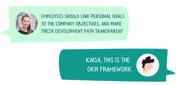 each employee builds their development path, links personal goals to the company objectives, and makes those paths transparent