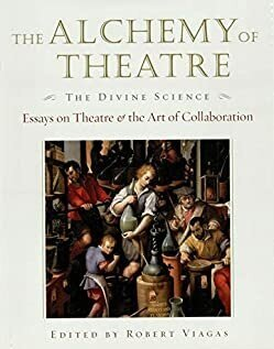 The Alchemy of Theatre: The Divine Science