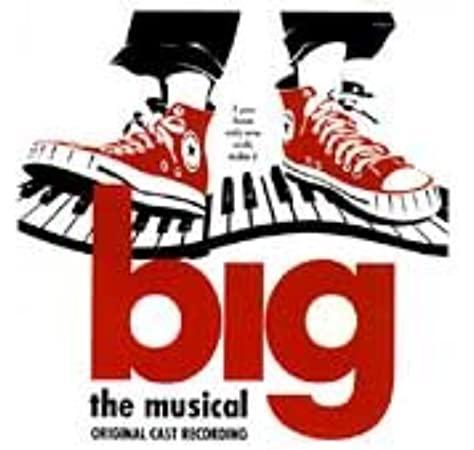 Big The Musical - Original Broadway Cast Recording
