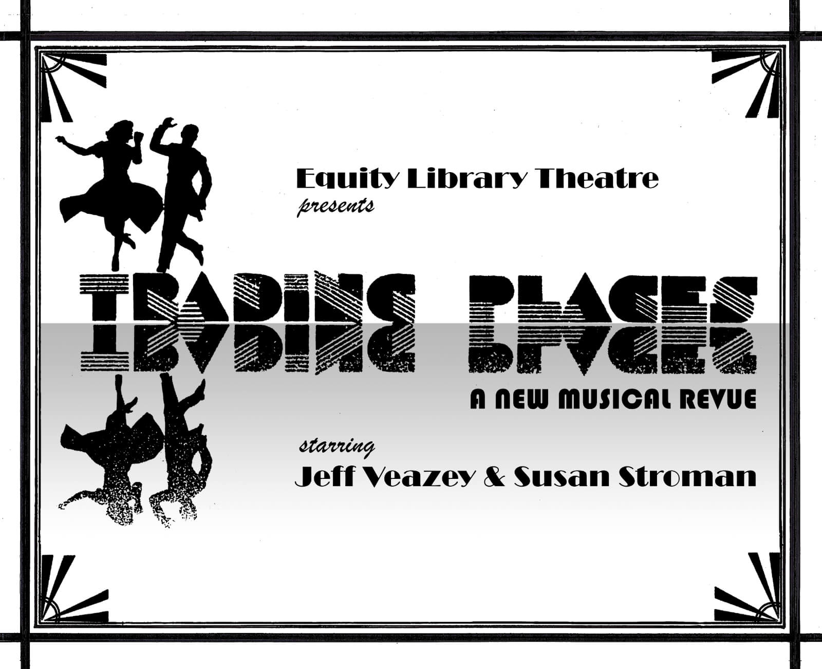A black and white art deco poster that says Equity Library Theatre presents Trading Places: A New Musical Revue starring Jeff Veazey and Susan Stroman.