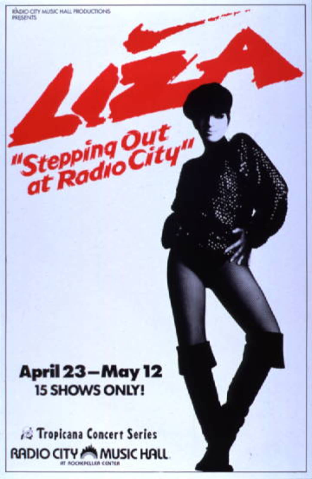 Liza poster for the run at Radio City Music Hall. Liza, in a hat, and thigh high boots, sports a fosse pose with her name in red letters behind her.