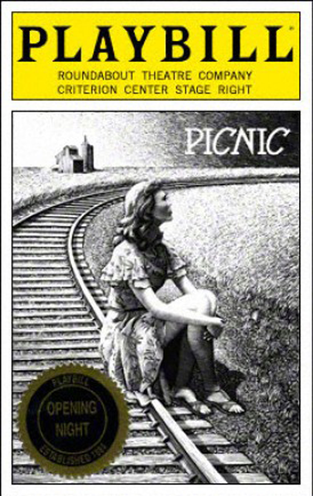 Picnic Playbill from Opening Night, showing woman sitting on railroad tracks in the country with house in the background. Also displays Roundabout Theatre Company / Criterion Center Stage Right.