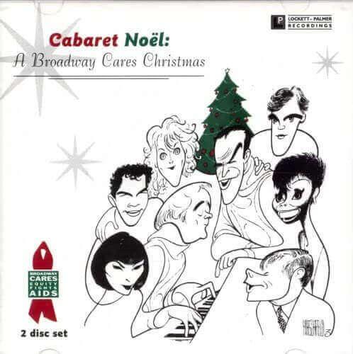 Cabaret Noel: A Broadway Cares Christmas