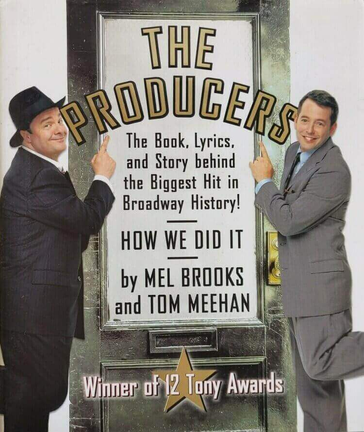 The Producers: The Book, Lyrics, and Story Behind the Biggest Hit in Broadway History!