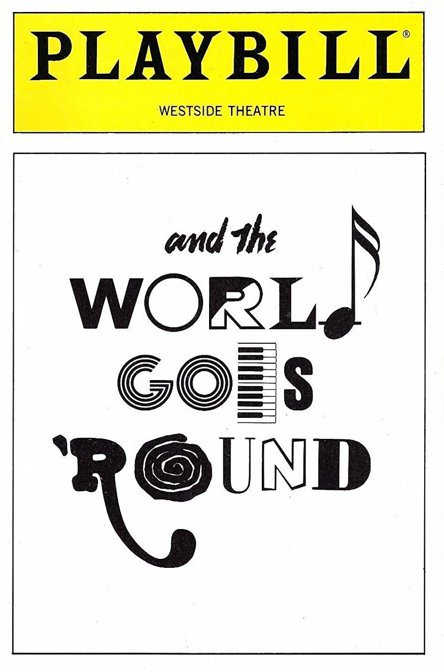 The Opening Night Playbill of And the World Goes 'Round at the Westside Theatre. Musical logo is shown on standard yellow theater program.