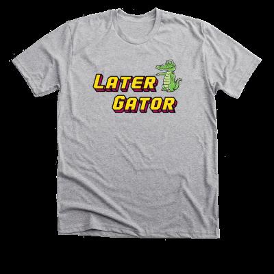 Later Gator Meredith Masony merch, a heather grey tee